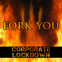 Fork You by Corporate Lockdown