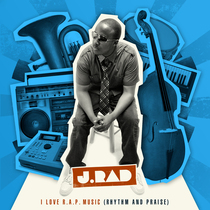 I Love R.A.P. Music (Rhythm and Praise) by J-Rad