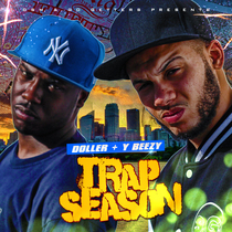 Trap Season by Doller & Y Beezy