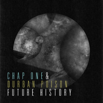 Future History by Chap One & Durban Poison