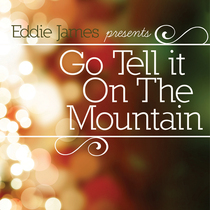 Go Tell It On the Mountain by Eddie James
