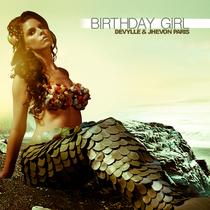 Birthday Girl by Devylle and Jhevon Paris