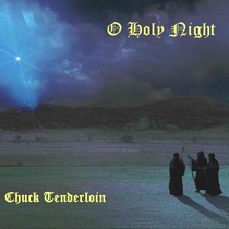 O Holy Night by Chuck Tenderloin