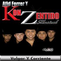 Vulgar Y Corriente by Afid Ferrer Y Kon Zentido Musical