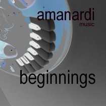 Beginnings by Amanardi