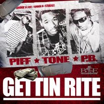 Gettin Rite by Tone, Piff and Bizzle