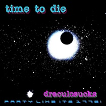 Time To Die (Extended Mix) by DracuLoSucks