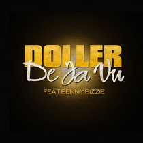 De Ja Vu (feat. Benny Bizzie) by Doller