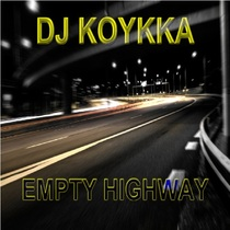 Empty Highway by DJ Koykka
