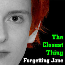 The Closest Thing by Forgetting Jane
