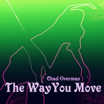 The Way You Move -  Single by Chad Overman