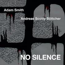 No Silence by Adam Smith & Scotty Boettcher