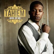 More of Me by Tahiem
