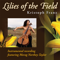 Lilies in the Field - Instrumental (feat. Morag Northey-Taylor) by Kristoph Franz