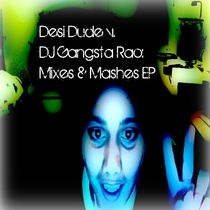 Desi Dude v DJ Gangsta Rao: Mixes & Mashes by Desi Dude & DJ Gangsta Rao