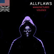 Manufactured Violence by Allflaws
