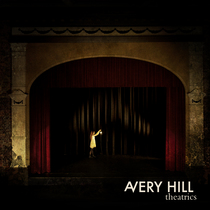 Theatrics by Avery Hill