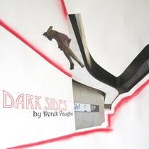 Dark Sides by Derek Vaughn
