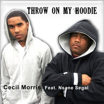Throw On My Hoodie (feat. NSane Segall) [Trayvon Martin Tribute] by Cecil Morris