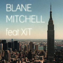 See Ya Later (feat. XiT) by Blane Mitchell