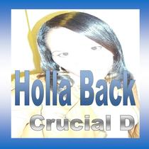 Holla Back by Crucial D