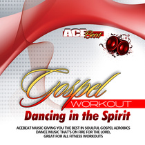 Gospel Workout Dancing in the Spirit by Acebeat Music