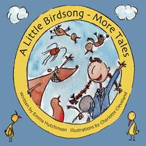 A Little Birdsong - More Tales by A Little Birdsong