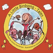 A Little Birdsong - Tales by A Little Birdsong