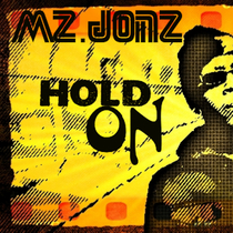 Hold On by Mz. Jonz