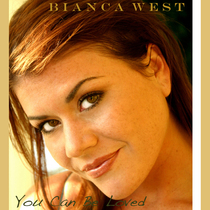 You Can Be Loved by Bianca West