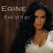 If We Let It Go by Egine