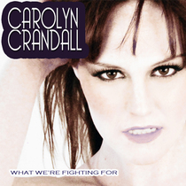 What We're Fighting For by Carolyn Crandall