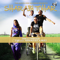 Sharabi Tohar (feat. Ashok Gill & BEE2) by Taj-E