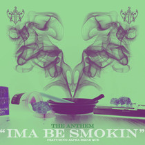 Ima Be Smokin by Alpha Red & Que