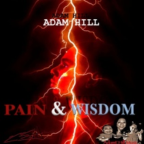 Pain & Wisdom by Adam Hill