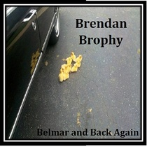 Belmar and Back Again by Brendan Brophy