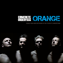 Orange (Songs Your New Boyfriend Is Too Stupid To Understand) by Concrete Underpass