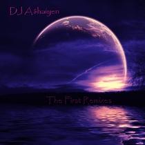 The First Remixes by DJ A$haiyen