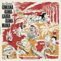 Ginkana-rama-gabba-raba-mania by Los Ginkas