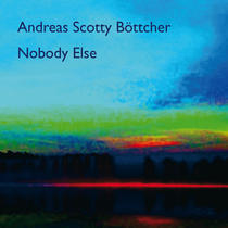 Nobody Else by Andreas Scotty Böttcher