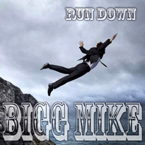 Run Down by Bigg Mike
