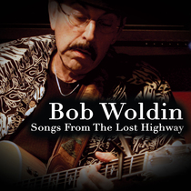 Songs From The Lost Highway by Bob Woldin