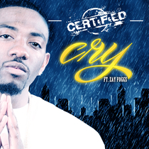 Cry (feat. Zay Foggs) by CERTiFiED