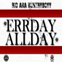 Errday Allday by Rio aka KuntryBoyy