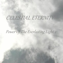 Power Of The Everlasting Light 2 by Celestial Eternity