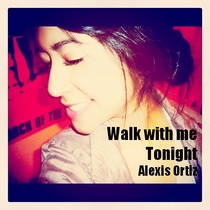 Walk with me Tonight by Alexis Ortiz