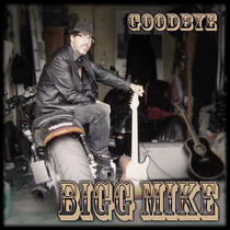 Goodbye by Bigg Mike