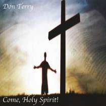 Come, Holy Spirit (feat. Caitlin Capello) by Don Terry