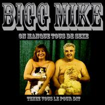 On Manque Tous De Sexe by Bigg Mike