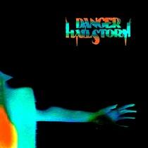 You Got It b/w Priestess by Danger Hailstorm